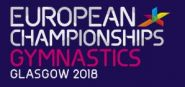 2018 artistic gymnastics European championships - From 1st to 5th and from 8th to 12th august 2018 - Glasgow (Scotland)